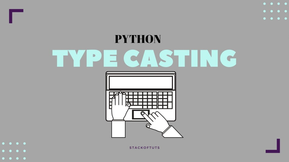 Typecasting In Python Python Type Conversion With Example