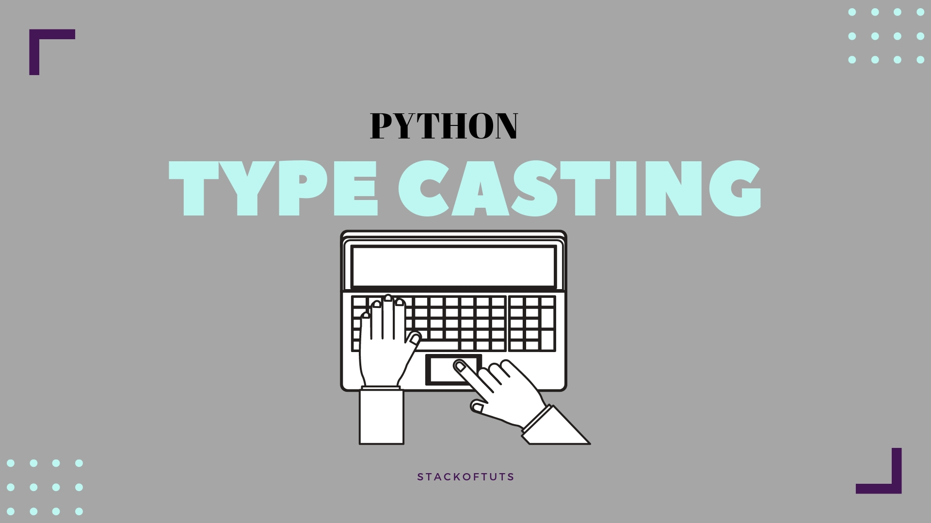 Typecasting in Python OR Python type Conversion with Example
