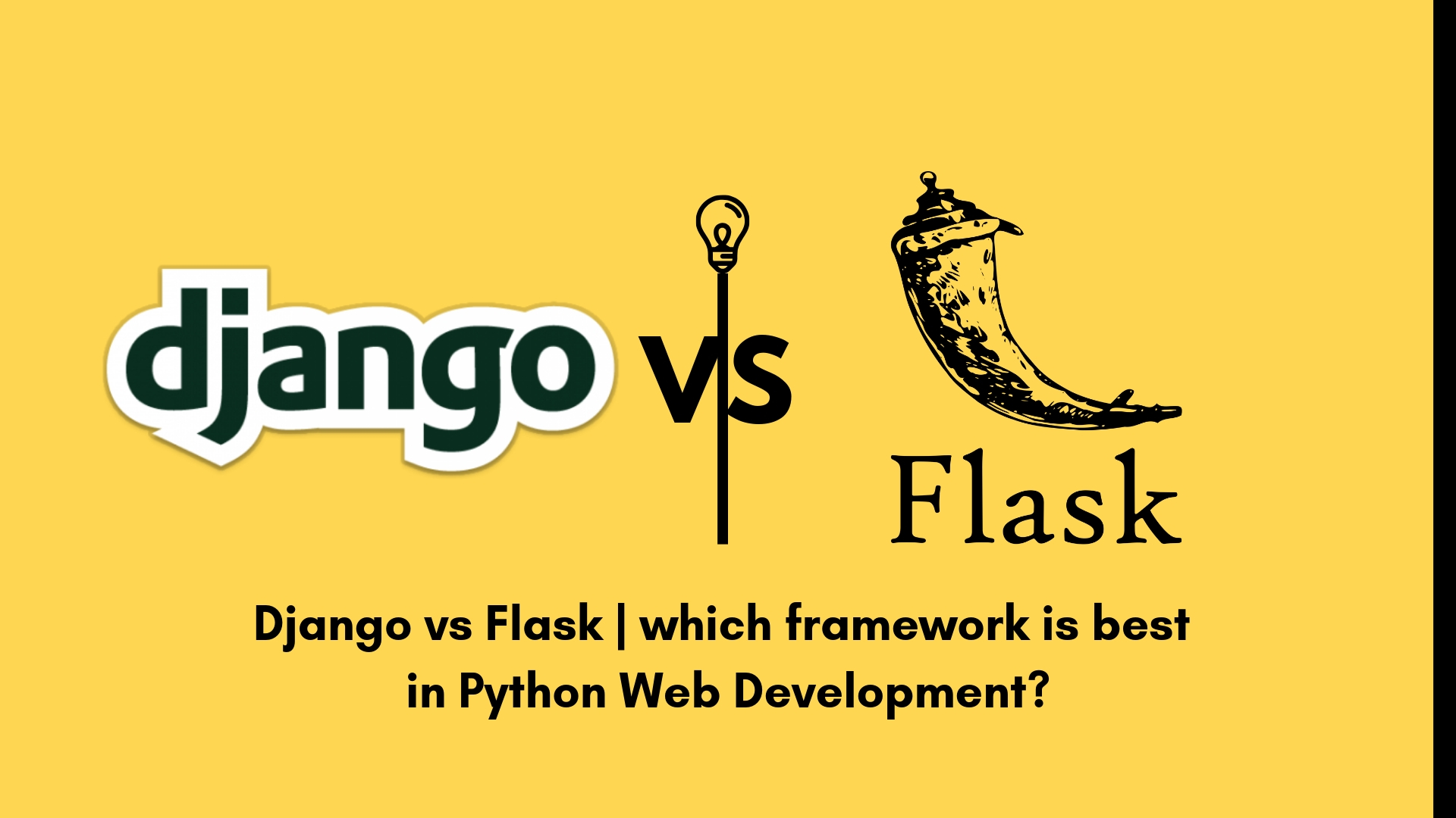 Django vs Flask OR which framework is best in Python Web Development?
