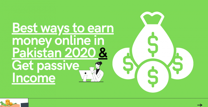 Best ways to earn money online in Pakistan 2020 & Get passive income