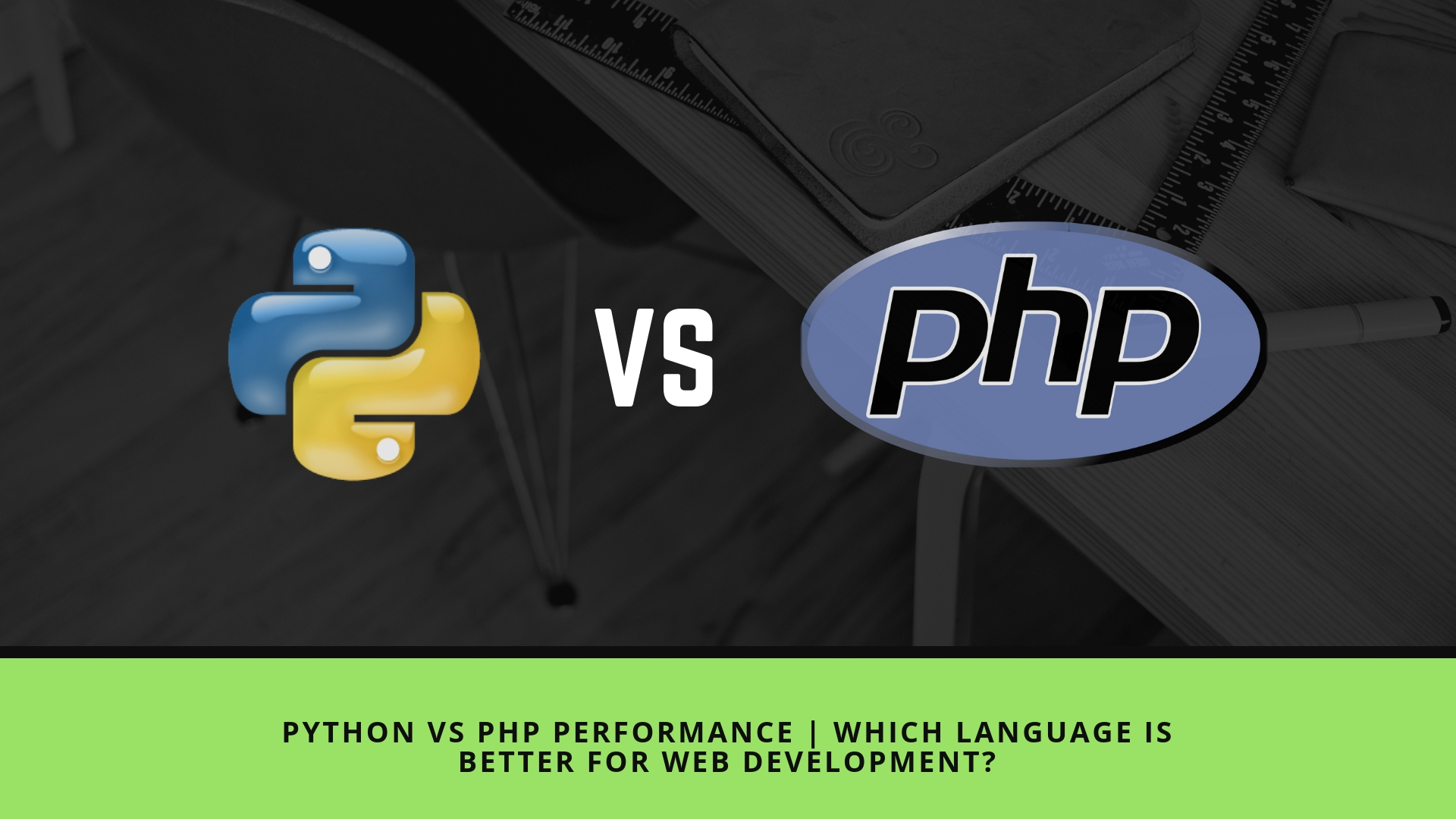 Python vs PHP performance | Which language is better for web development?