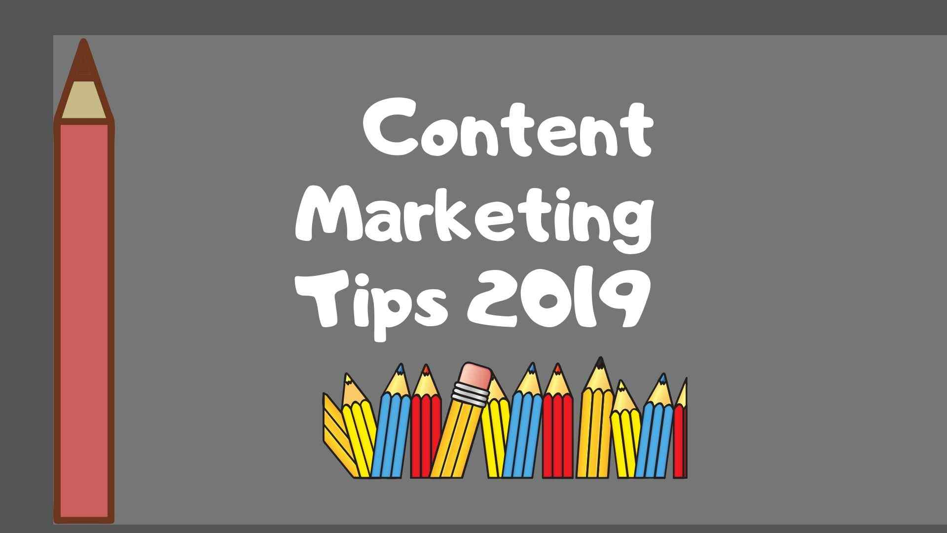 Content Marketing Tips 2019