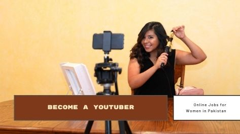 Become a YouTuber job for women in Pakistan