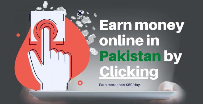 Earn money online in Pakistan by Clicking