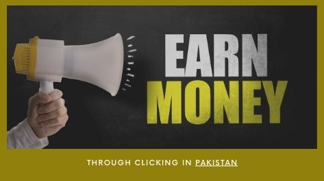 earn money online through clicking in Pakistan