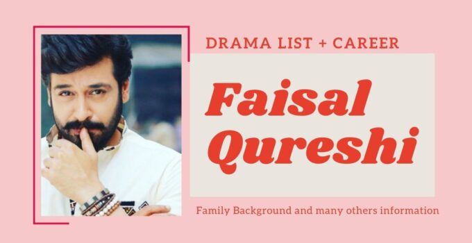 Faisal Qureshi Drama list and Family Background