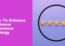 How To Enhance Customer Experience Strategy